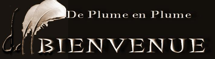 De Plume en Plume. Bienvenue !
